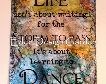 "LIFE isn't about waiting for the storm to pass It's about learning to DANCE in the Rain 8""x12"" etched metal sign in multi-color"