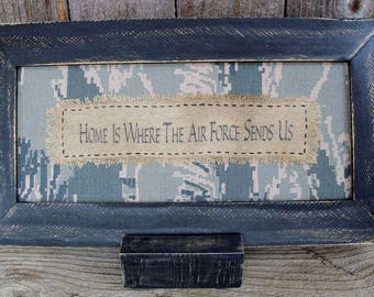 Home is Where the Air Force Sends Us Stitchery, Rustic, Country, Framed, Saying, Military Transfer, Family, ABU Fabric, Military Gift