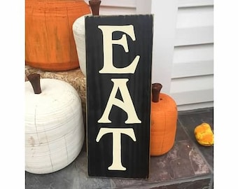 EAT Kitchen Art Dining Room Sign Primitive County Rustic Plaque Wooden Hand Painted You Pick Color Vertical