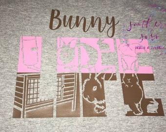 Bunny Life Shirt/ Bunny Shirt