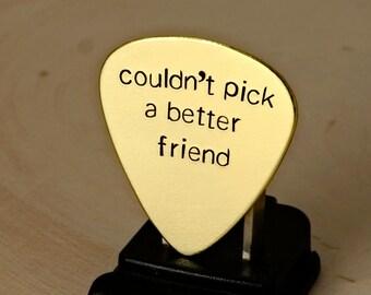 Couldn't pick a better friend brass guitar pick - GP921