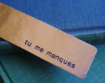 Tu Me Manques Copper Bookmark, I Miss You in French, Hand Stamped French Quote, Long Distance Gift, LDR, Boyfriend Gift, Girlfriend Gift