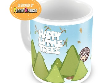 Bob Ross Mug - Happy Little Trees - Happy Accidents - Chill with Bob Ross - The Joy of Painting - Mug - Gift - Painter - Quotes - Artist