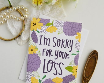 I'm Sorry for Your Loss, Sending love, Thinking of you, Sympathy, Flowers, Spring, Illustration, Notecards, Greeting Card, Handlettered