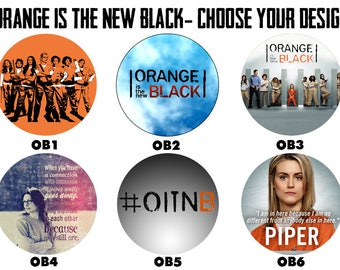 "Orange Is The New Black 2.25"" Button Style Pins, Mirrors, Magnets, Bottle Openers & Keychains"