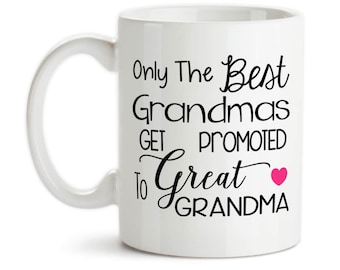 Coffee Mug, Only The Best Grandmas Get Promoted To Great Grandma Baby Announcement Pregnancy Reveal, Gift Idea, Large Coffee Cup