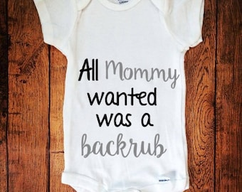 All Mommy Wanted was a Backrub, Funny Baby Outfit, Baby Bodysuit, Newborn Bodysuit, Funny Baby Shower Gift, Baby Shower Gift, Gift New Mom