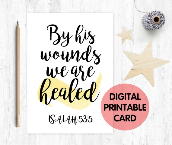 by his wounds we are healed, christian card, easter card, christian easter card, printable easter card christian card printable, bible verse
