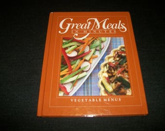 Retro 90s GREATS MEALS in Minutes BOOK, Vegetable Menu, 1991, By Time, 106 Pages