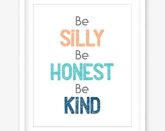 Inspirational printable quote artwork - be silly be honest be kind - positive quote print downloadable - happy quote poster - DIGITAL POSTER