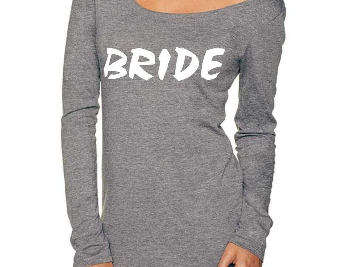 BRIDE SHIRT . Long Sleeve Bride Shirt . Slouchy Bride T-shirt . Bridal Shower Gift . Bride Gift . Bachelorette Shirt . Bride wide neck shirt
