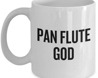 Funny Pan Flute Mug - Pan Flute Gift - Pan Flutist Present - Pan Flute God