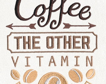 Coffee The Other Vitamin C Embroidered Flour Sack Hand/Dish Towel
