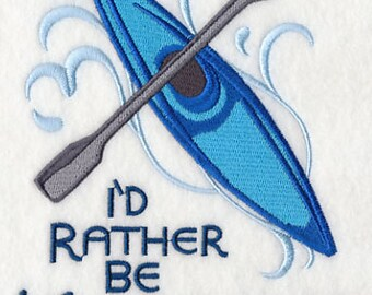 I'd Rather Be Kayaking Embroidered Flour Sack Hand/Dish Towel