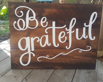 Be Grateful wood sign, farmhouse style decor
