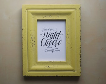 Working on My Night Cheese - Liz Lemon - 30 Rock - Tina Fey - Print of Handlettered Art, Wall Art, Decor