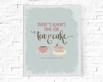 """Printable There's Always Time For Tea and Cake - Food and Drink Print - Kitchen Print -  Digital Poster - Instant Download - 8""""x10"""" and A4."""
