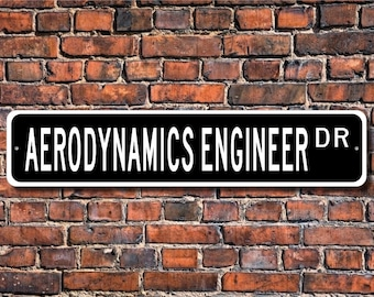 Aerodynamics Engineer, Aerodynamics Engineer Gift, Aerodynamics Engineer sign, Engineer sign, Custom Street Sign, Quality Metal Sign