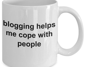 Blogging helps me cope with people mug