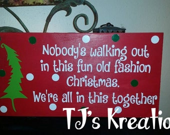 No one is walking out in this fun old fashion Christmas .Christmas Vacation