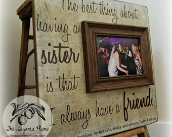 SISTER GIFT, Unique Sister Gift, Sister Gift In Law, Best Sister Gifts, Best Friends, Maid of Honor, Bridesmaid, Picture Frame 16x16