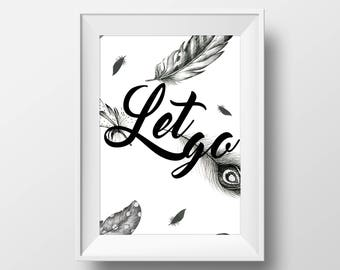 Let Go - Printable Wall Art
