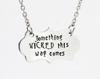 Hand Stamped Something Wicked this way comes Plaque Necklace - Halloween Jewellery - William Shakespeare Quote Pendant