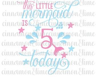 Birthday Svg, Girl Birthday Svg, Fifth Birthday Svg, 5th Birthday Svg, Girl Svg, Birthday Svg Files, Mermaid Svg, Mermaid Theme Svg