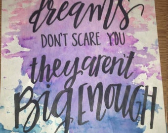 If your dream don't scare you...