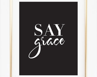 Say Grace Kitchen Decor, Saying Grace Wall Art Print, Motivational Dining Room Wall Art, Dining Room Decor, Kitchen Decor