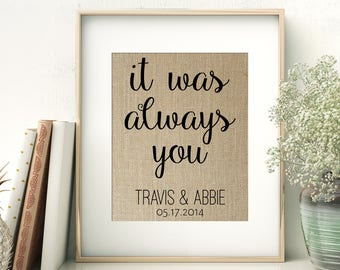 It Was Always You Personalized Burlap Print | Love Quote Anniversary Gift | Gift for Wife Husband Girlfriend Boyfriend | Rustic Wedding