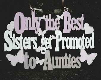 Only the best sisters get promoted to auntie