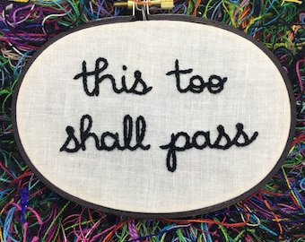 This Too Shall Pass Embroidery- 3x5 inch Needlework