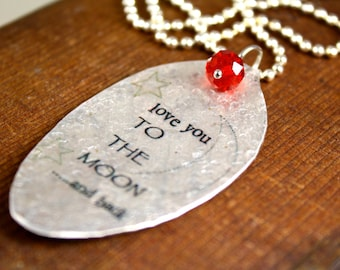 Love You To The Moon and Back Necklace made from a Vintage Silver Plate Teaspoon, Silverware Jewelry, Inspirational Jewelry