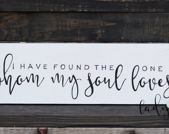 "I have found the one whom my soul loves. "" Love. Valentines. Home decor sign. Hand painted by Ladybug Design by Eu"