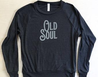 Old Soul - women's slouchy sweatshirt - screen printed