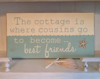 The Cottage is Where Cousins Go To Become Best Friends sign, Grandma's House is Where Cousins Go to Become Best Friends Wood Sign