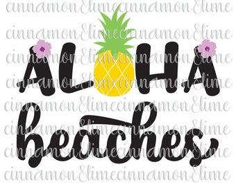 Aloha Beaches SVG, Summer Quotes Svg, Summer Time Svg, Summer Sayings Svg, Summer Svg, Beach Svg, Beach Quotes Svg, Beach Sayings Svg
