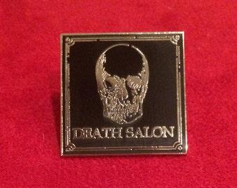Death Salon Pin