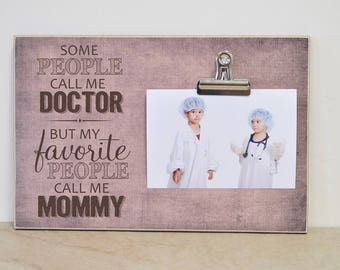 Custom Frame Gift for Mom, Gift For Doctor,  {My Favorite People Call Me...} Personalized Photo Frame, Mother's Day Present Gift For Her
