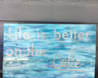 Hand painted reclaimed wood Life is better on the lake wall decor