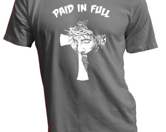 Paid In Full T Shirt , Jesus T Shirt, Christian T Shirt