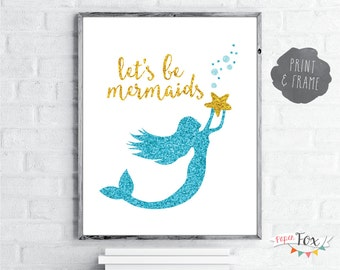 Nursery Art Print / Art for Kids / Let's be mermaids / Kids Room Decor / Mermaid Art / Mermaid Print / Mermaid Wall Art / Instant Download