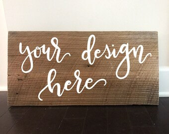Hand lettered Barn Wood Board - Custom Design - Your Quote Here - Your Design Here -