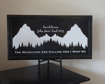 Personalized  John Muir Trail Hike Plaque Sign - The Mountains Are Calling and I Must Go. Handmade in USA Poplar wood Vinyl Lettering 22x11