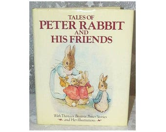 Tales of Peter Rabbit and His Friends - By Beatrix Potter Hardcover Book - 1984