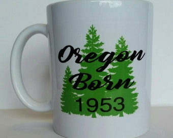 Oregon Born, with or without year, coffee mug .