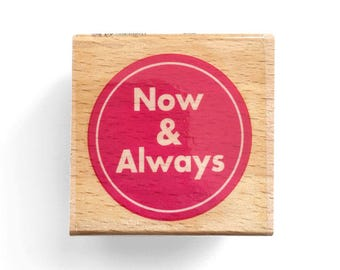 Now & Always - Rubber Stamp - Save the Date Invite, Valentine Cards, Love Gift, Packaging, Invitations, Party, Favors, Wedding Gift