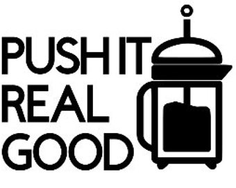 Push it real good vinyl decal