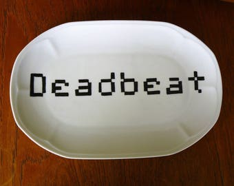 Deadbeat hand painted vintage oval plate or platter with hanger recycled humor subversive loser decor display